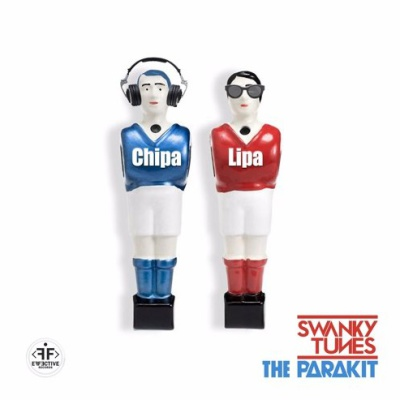 Swanky Tunes & The Parakit - Chipa-Lipa