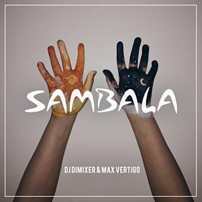 DJ DimixeR feat Max Vertigo - Sambala