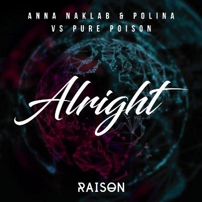 Anna Naklab & Polina vs Pure Poison - Alright