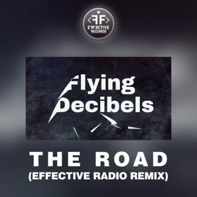 Flying Decibels - The Road (Effective Radio Remix)