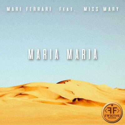 Mari Ferrari feat Miss Mary - Maria, Maria